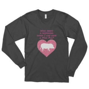 Who Needs a Boyfriend Long sleeve t-shirt (unisex)