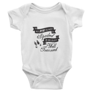 My Pig is not Spoiled Infant short sleeve one-piece