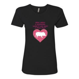 Who Needs a Boyfriend Women's t-shirt
