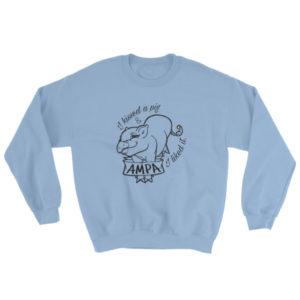 I Kissed a Pig unisex Sweatshirt
