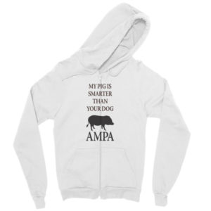 My Pig is Smarter Than Your Dog Zip hoodie
