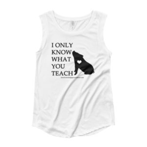 I Only Know What You Teach Ladies' Cap Sleeve T-Shirt